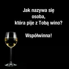 White Wine, Red Wine, Smile Everyday, Memes, Alcoholic Drinks, Lol, Funny, Polish, Pictures