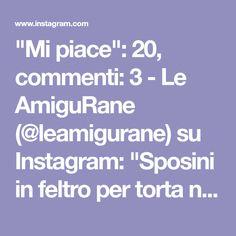 """""""Mi piace"""": 20, commenti: 3 - Le AmiguRane (@leamigurane) su Instagram: """"Sposini in feltro per torta nuziale #oggisposi #30Giugno2018 #justmarried #feltro #corniceinfeltro…"""""""