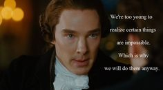 """William Pitt challenging William Wilberforce to look beyond the impossibility of ending the English slave trade. This is my absolute favorite quote from the movie, """"Amazing Grace."""""""