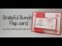 Flap card with Grateful Bunch video (Dawns stamping thoughts Stampin'Up…