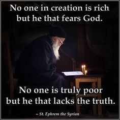 No one is rich except he that fears God.