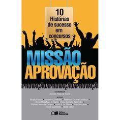 Livro - Missão Aprovação: 10 Histórias de - Submarino.com