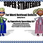 This packet includes:  1.  A poster describing word retrieval strategies.  2.  A poster describing visualization strategies.  3.  A Superhero open-end...