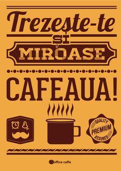 Trezeste-te si miroase cafeaua, vintage, poster, afis, hipster, cana, ceasca, cafea, calitate premium, office caffe, coffee, la birou, acasa, dimineata, experienta, Copyright 2014 Office Caffe