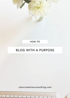 How To Blog With A Purpose  #bloggingtips #contentmarketing