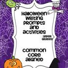 Halloween Prompts Aligned to Common Core!  Opinion Writing, Informative Writing and Narrative Writing! (Priced item)