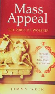 MASS APPEAL The ABCs of Worship by JIMMY AKIN. $1.00