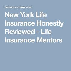 New York Life Insurance Honestly Reviewed - Life Insurance Mentors Best Life Insurance Companies, Whole Life Insurance, Term Life Insurance, Ny Life, New York Life, Long Term Care Insurance, Disability Insurance, Free Advice, Health