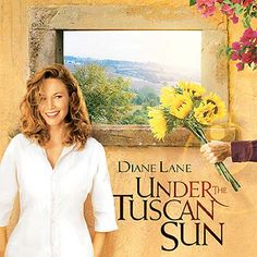 "Why ""Under The Tuscan Sun"" Should Be Watched By All"