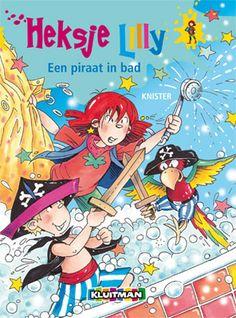 Heksje Lilly. Piraat in bad  Geschreven door KNISTER  Geïllustreerd door Birgit Rieger