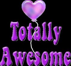 U R AWESOME FOR ME.
