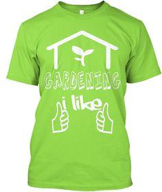 Gardening I Like Lime T-Shirt Front