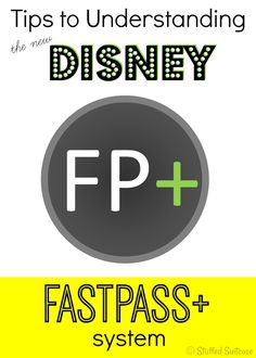 Disney Fastpass+: Tips to understanding the new fastpass system for your next Disney family vacation | StuffedSuitcase.com travel tip
