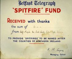 The Belfast Telegraph Spitfire Fund © Coleraine Museum Certificate for The Honourable Irish Society's contribution to the Belfast Telegraph Spitfire Fund Belfast, Northern Ireland, Fundraising, Thankful, Ww2, Certificate, 1940s, Irish, Museum