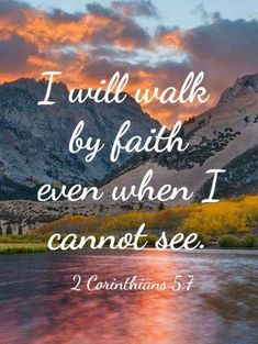 Bible Verses About Faith:I will walk by faith even when I cannot see. Bible Verses About Faith:I will walk by faith even when I cannot see. Inspirational Bible Quotes, Godly Quotes, Biblical Quotes, Prayer Quotes, Scripture Quotes, Spiritual Quotes, Faith Quotes Bible, Positive God Quotes, Best Bible Quotes