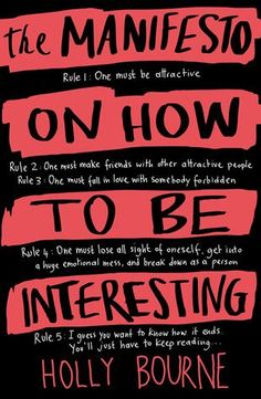 The Manifesto on how to be Interesting is a book I wish existed about five years ago for me when I was in high-school and feeling like a complete and utter social outcast. This book has touch me in so many ways, it's hard to put into words how much I loved ever aspect of it.