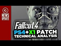 Fallout 4 Patch Analysis Compares PS4 and Xbox One - GS News Update