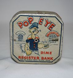 Popeye Dime Register Bank with Upside Down Pipe, made from 1929 to '47.  The Upside down pipe possibly reflects the 1929 Stock Mkt Crash and the Beginning of the great Depression, as other versions have his pipe back UP.