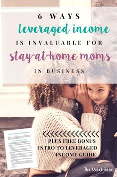 Have you heard of leveraged income? It's the most profitable way for stay-at-home moms to make money online while staying home with their kids! Find out the 6 ways leveraged income is invaluable for stay-at-home moms in business by clicking through for the full post. Plus get your free PDF all about leveraged income!