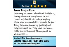 I was very impressed when I met Jim Wilson, the rep who came to my home. He was honest and...
