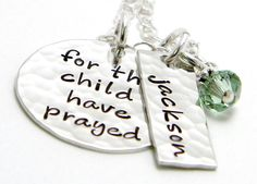 For this Child I have Prayed - Personalized sterling silver hand stamped necklace. $54.00 USD, via Etsy.