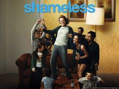 Shameless. Showtime original series  Great show. Often hilarious.