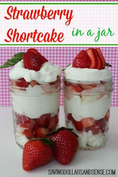 Strawberry Shortcake in a jar / trifle recipe.   These are perfect for your next backyard cookout or summer party.
