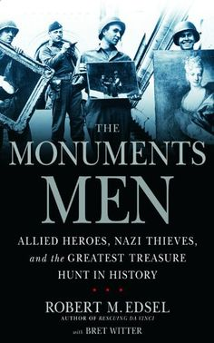 $12.99 The Monuments Men: Allied Heroes, Nazi Thieves, and the Greatest Treasure Hunt in History