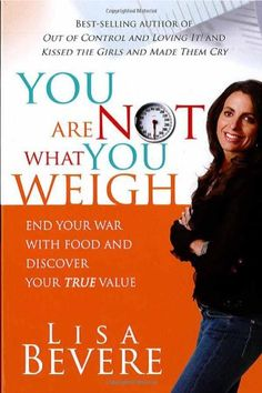 You Are Not What You Weigh: End Your War With Food and Discover Your True Value by Lisa Bevere,http://www.amazon.com/dp/1599790750/ref=cm_sw_r_pi_dp_Uny3sb0APHDPVMF6