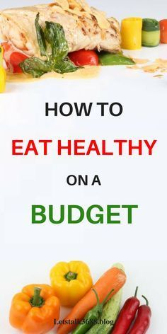 How to eat healthy on a budget. How to start eating healthy on a budget. Eat healthy on a budget for family, meal planning, grocery lists, tips. Eat healthy on a budget to save money.