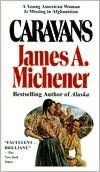 Set in Afghanistan immediately following WWII, Caravans led me through a very different culture than my own through the eyes of a young man at the embassy. Beautifully written by Michener, of course.