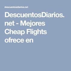 DescuentosDiarios.net - Mejores Cheap Flights ofrece en