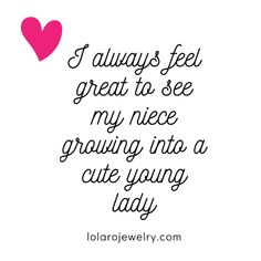 7 Inspiration Quotes & Wisdom To My Niece - Lola Ro Jewelry