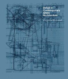 Detail in Contemporary Glass Architecture: Amazon.de: Virginia McLeod: Englische Bücher