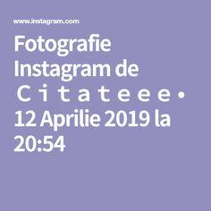 Fotografie Instagram de Citateee • 12 Aprilie 2019 la 20:54 Instagram