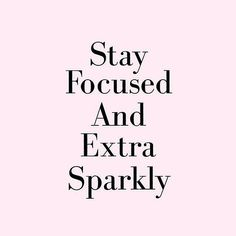 Words to live by!   #shinebrightlikeadiamond #sparkle #focus #goals #goodie #active