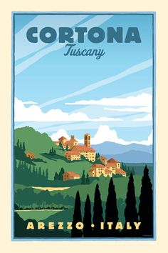 Cortona, Tuscany, Aresso, Italy – Vintage Style Travel Poster - New Site Vintage Italian Posters, Vintage Travel Posters, Italy Illustration, Illustrations Vintage, Tourism Poster, Vintage Italy, Tuscany Italy, Italy Italy, Art Graphique