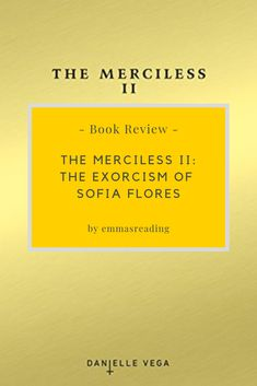 The Merciless II -Danielle Vega Sofia is still processing the horrific truth of what happened when she and three friends performed an exorcism that spiralled horribly out of control. Eternal Soul, Last Rites, Three Friends, Plot Twist, Save Her, Book Photography, Ways To Save, Book Reviews