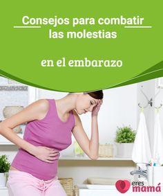 Consejos para combatir las molestias en el embarazo En muchos países del mundo bromean cuando ven que una mujer siente náuseas y mareos. Estos son dos de las molestias en el embarazo más comunes. #Embarazo #Mujeres #Molestias