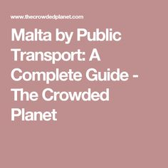 Malta by Public Transport: A Complete Guide - The Crowded Planet
