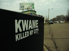...I laugh so hard when I see this sticker that it made my already throbbing head hurt more, I don't care. This is 'Simply Brillant'. For those of you that don't live in my 'Fair City', 'hizz honor' the mayor, 'Kwame' just won relection two months ba Funny - Hilarious Signs & Billboards
