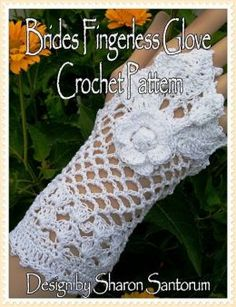 free crochet pattern fingerless gloves | Brides Fingerless Glove Crochet Pattern by Sharon Santorum ...