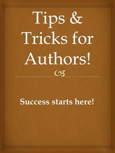 Tips from the pro's! Your author success starts here!