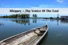 #Alleppey – The #Venice Of The #East