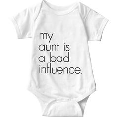 My Aunt Is A Bad Influence White Baby Onesie   Sarcastic Me