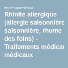 Rhinite allergique (allergie saisonnière, rhume des foins) - Traitements médicaux