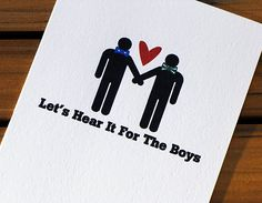 Fun gay wedding card for the guys! Lets Hear It For The Boys on the front and Congratulations on the inside. Celebrate their love, wedding or