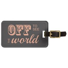 Off to See the World - For the Adventurer Bag Tags