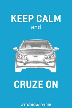 """Keep Calm and Cruze On"" 