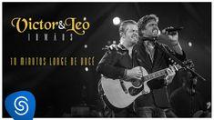 Victor & Leo - 10 minutos longe de você part. Henrique & Juliano - (Víde...